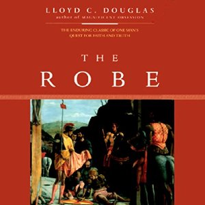 The Robe Audiobook By Lloyd C. Douglas cover art