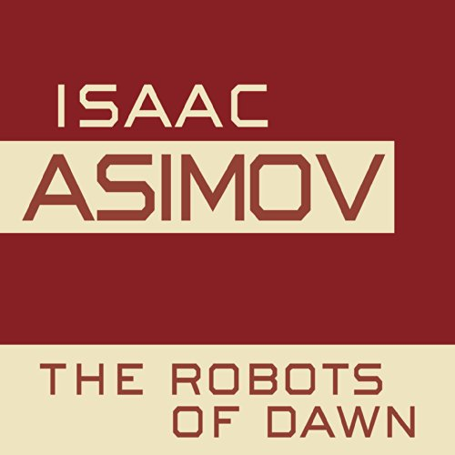 The Robots of Dawn Audiobook By Isaac Asimov cover art