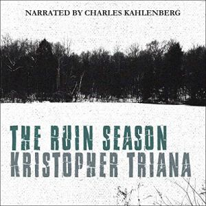 The Ruin Season Audiobook By Kristopher Triana cover art