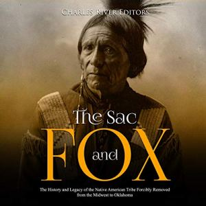 The Sac and Fox Audiobook By Charles River Editors cover art