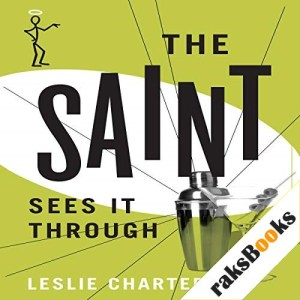 The Saint Sees It Through Audiobook By Leslie Charteris cover art