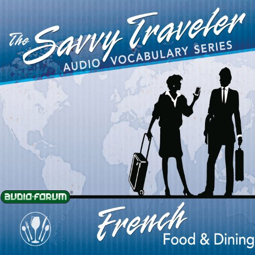 The Savvy Traveler: French Food & Dining Audiobook By Savvy Traveler cover art