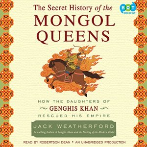 The Secret History of the Mongol Queens Audiobook By Jack Weatherford cover art