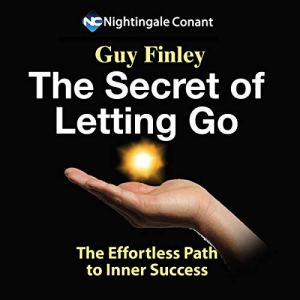 The Secret of Letting Go Audiobook By Guy Finley cover art