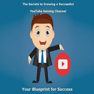 The Secrets to Growing a Successful YouTube Gaming Channel Audiobook By St Petr cover art