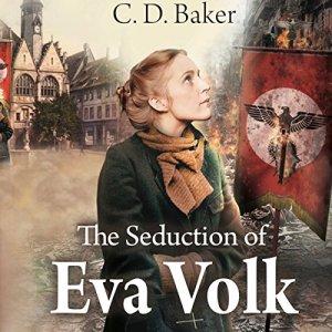 The Seduction of Eva Volk Audiobook By C. D. Baker cover art