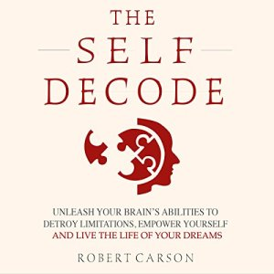 The Self Decode Audiobook By Robert Carson cover art