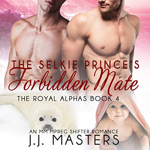 The Selkie Prince's Forbidden Mate: An MM Mpreg Shifter Romance  Audiobook By J. J. Masters cover art