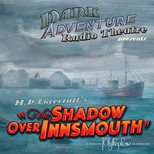 The Shadow over Innsmouth Audiobook By H. P. Lovecraft cover art