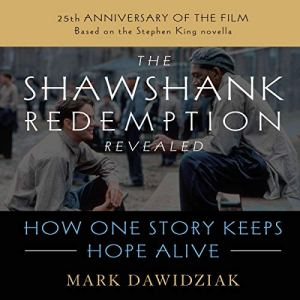 The Shawshank Redemption Revealed Audiobook By Mark Dawidziak cover art