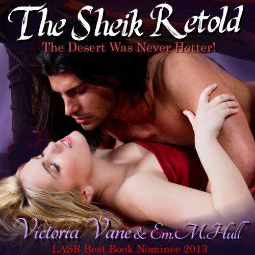 The Sheik Retold Audiobook By Victoria Vane, E. M. Hull cover art