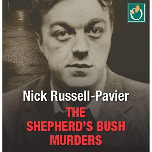 The Shepherd's Bush Murders Audiobook By Nick Russell-Pavier cover art