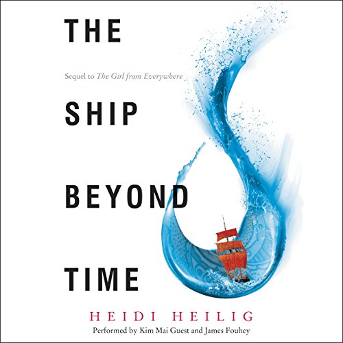 The Ship Beyond Time Audiobook By Heidi Heilig cover art