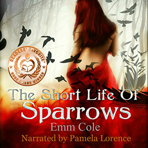 The Short Life of Sparrows Audiobook By Emm Cole cover art