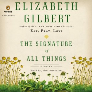 The Signature of All Things Audiobook By Elizabeth Gilbert cover art