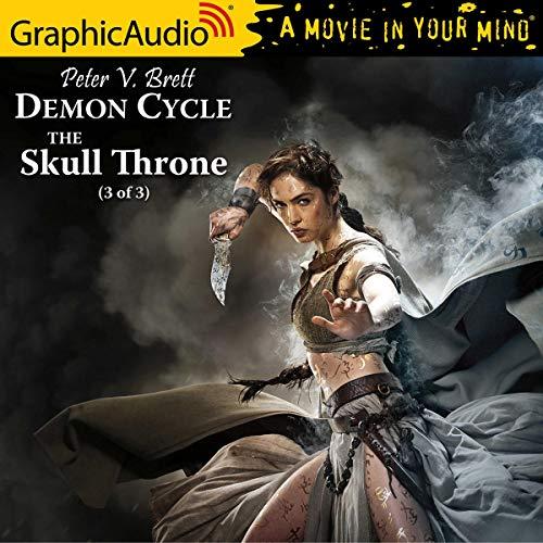 The Skull Throne (3 of 3) [Dramatized Adaptation] Audiobook By Peter V. Brett cover art