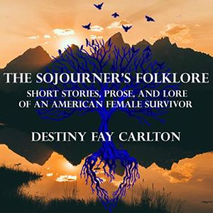 The Sojourner's Folklore Audiobook By Destiny Carlton cover art