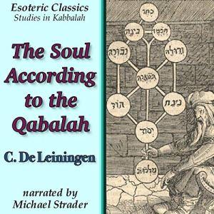 The Soul According to the Qabalah Audiobook By C De Leiningen cover art
