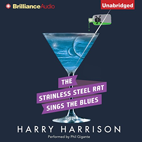 The Stainless Steel Rat Sings the Blues Audiobook By Harry Harrison cover art