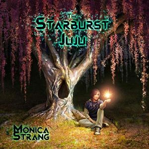 The Starburst Juju Audiobook By Monica Strang cover art