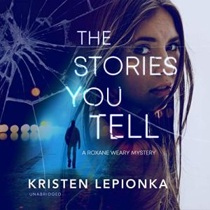 The Stories You Tell Audiobook By Kristen Lepionka cover art