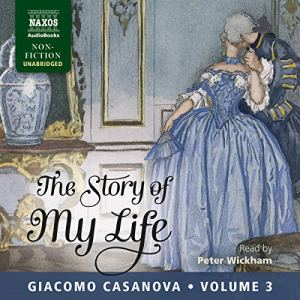 The Story of My Life, Volume 3 Audiobook By Giacomo Casanova cover art