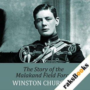 The Story of the Malakand Field Force Audiobook By Winston Churchill cover art