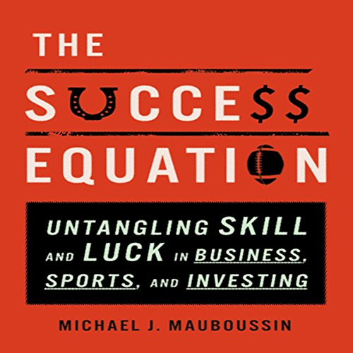 The Success Equation Audiobook By Michael J. Mauboussin cover art