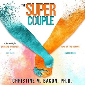 The Super Couple Audiobook By Christine Bacon PhD cover art