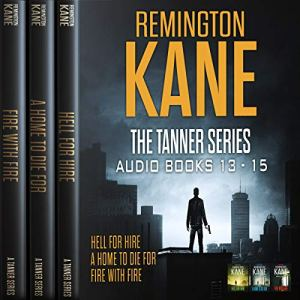 The Tanner Series - Books 13-15 (Tanner Box Set) Audiobook By Remington Kane cover art