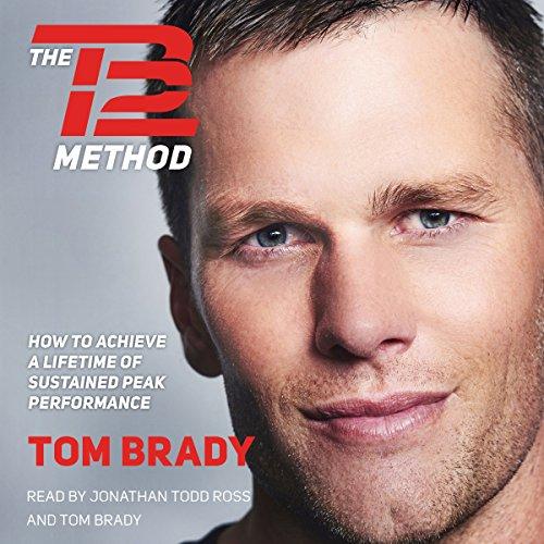 The TB12 Method Audiobook By Tom Brady cover art