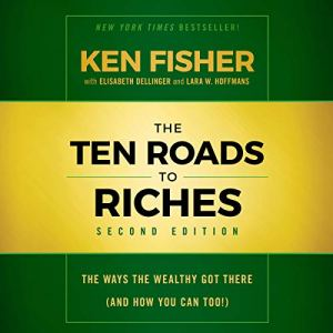 The Ten Roads to Riches, Second Edition Audiobook By Ken Fisher, Elisabeth Dellinger, Lara W. Hoffmans cover art