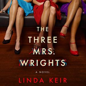 The Three Mrs. Wrights Audiobook By Linda Keir cover art