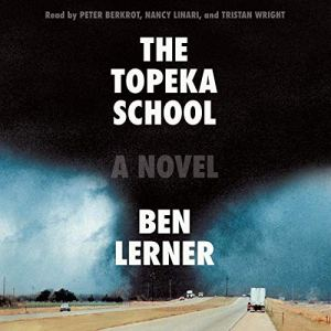 The Topeka School Audiobook By Ben Lerner cover art