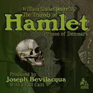 The Tragedy of Hamlet, Prince of Denmark (Adaptation) Audiobook By William Shakespeare, Joe Bevilacqua - adaptation cover art