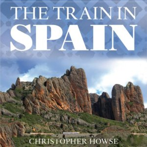 The Train in Spain Audiobook By Christopher Howse cover art