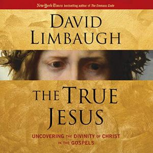 The True Jesus Audiobook By David Limbaugh cover art