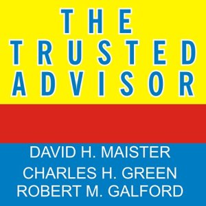 The Trusted Advisor Audiobook By David Maister, Charles Green, Robert Galford cover art