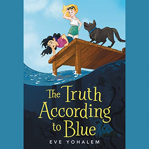 The Truth According to Blue Audiobook By Eve Yohalem cover art