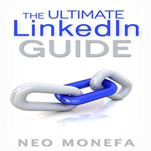 The Ultimate LinkedIn Guide Audiobook By Neo Monefa cover art