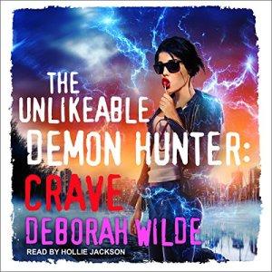 The Unlikeable Demon Hunter: Crave Audiobook By Deborah Wilde cover art