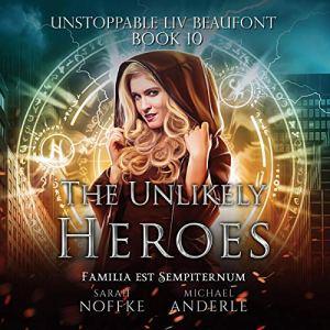 The Unlikely Heroes Audiobook By Sarah Noffke, Michael Anderle cover art