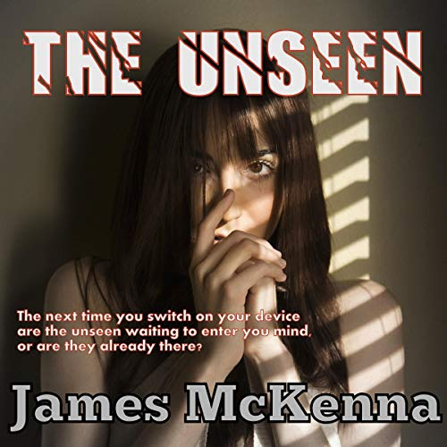 The Unseen Audiobook By James McKenna cover art