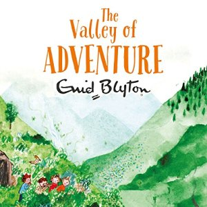 The Valley of Adventure Audiobook By Enid Blyton cover art