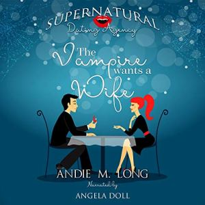 The Vampire Wants a Wife Audiobook By Andie M. Long cover art