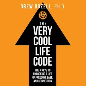 The Very Cool Life Code Audiobook By Drew Rozell PhD cover art