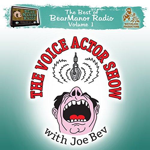 The Voice Actor Show with Joe Bev Audiobook By Joe Bevilacqua cover art