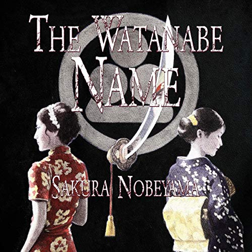 The Watanabe Name Audiobook By Sakura Nobeyama cover art