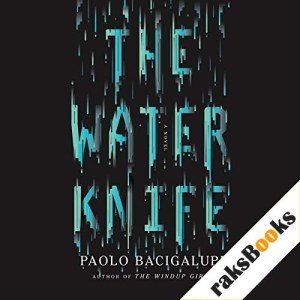 The Water Knife Audiobook By Paolo Bacigalupi cover art