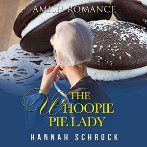 The Whoopie Pie Lady Audiobook By Hannah Schrock cover art